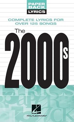 The 2000s Lyrics: Paperback Lyrics: Hal Leonard