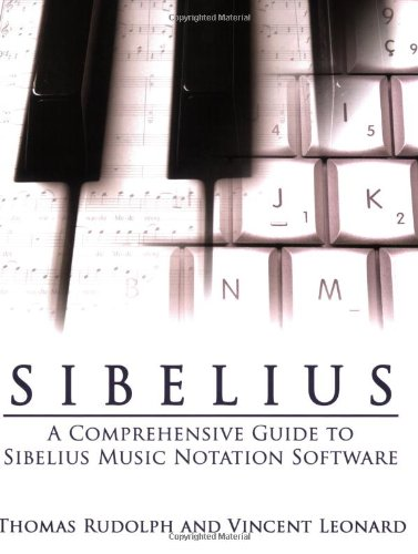 9781423412007: Sibelius: A Comprehensive Guide to Sibelius Music Notation Software