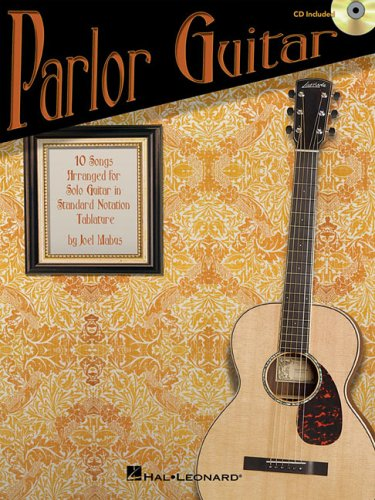 9781423412519: Parlor Guitar: Ten Songs Arranged for Solo Guitar in Standard Notation & Tablature