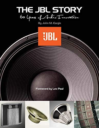 The JBL story; 60 years of audio innovation: Eargle, John