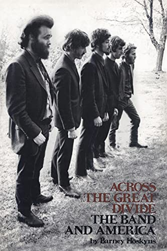 9781423414421: Across the Great Divide: The Band and America