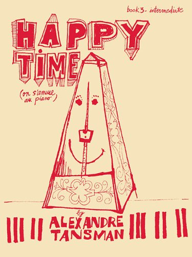9781423415305: HAPPY TIME - BOOK THREE INTERMEDIATE PIANO
