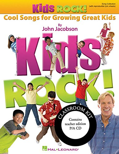 Kids Rock! - Cool Songs for Growing Great Kids: Classroom Kit (Teacher and P/A CD) (Expressive...