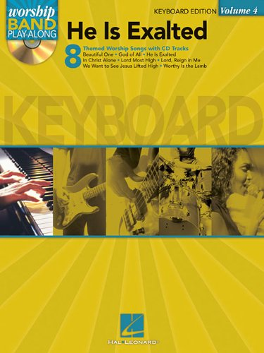 He Is Exalted - Keyboard Edition: Worship Band Play-Along Volume 4: Hal Leonard