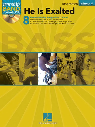 9781423417293: He Is Exalted - Bass Edition: Worship Band Play-Along Volume 4