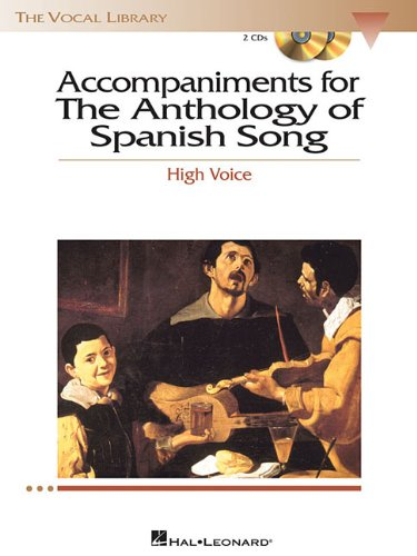 Anthology of Spanish Song Accompaniment CDs: High Voice (Vocal Library)