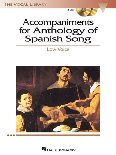 Anthology of Spanish Song Accompaniment CDs only: The Vocal Library Low Voice: Hal Leonard