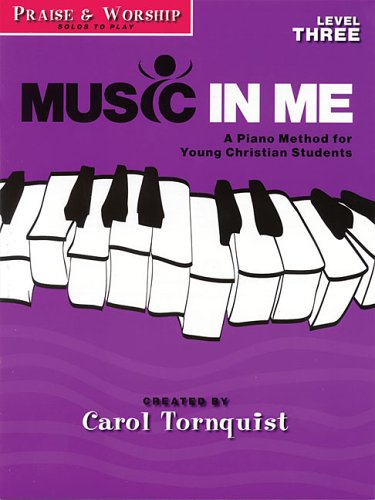 9781423418818: Music in Me - A Piano Method for Young Christian Students: Praise & Worship Level 3