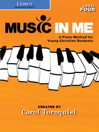 MUSIC IN ME LEVEL 4 BASIC LESSON READING MUSIC (1423418859) by Carol Tornquist