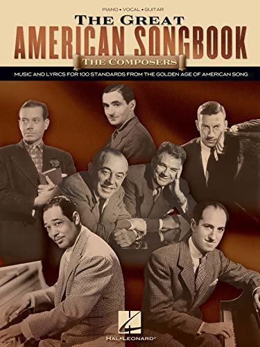 9781423419549: The Great American Songbook - The Composers: Music and Lyrics for Over 100 Standards from the Golden Age of American Song