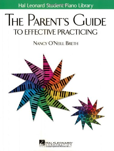 The Parent's Guide to Effective Practicing (Hal Leonard Student Piano Library) (1423419677) by Nancy O'Neill Breth