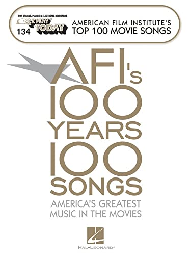 134 AMERICAN FILM INSTITUTE'S TOP 100 MOVIE SONGS (E-Z Play Today): HAL LEONARD CORPORATION