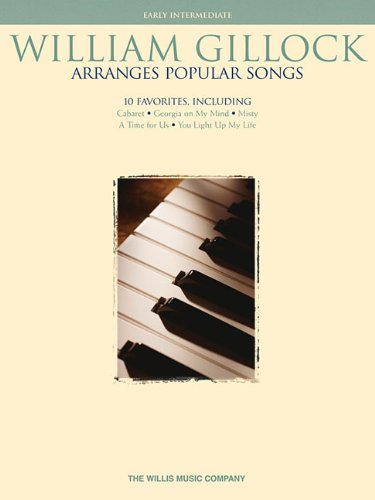 9781423420712: William Gillock Arranges Popular Songs: Early Intermediate Level (Willis)