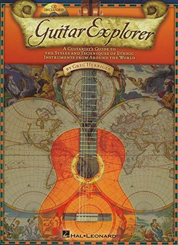 9781423423560: Greg Herriges: Guitar Explorer - A Guitarist's Guide to the Styles & Techniques of Ethnic Instruments from Around the World