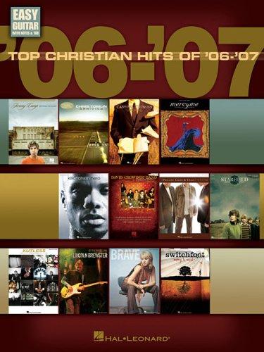 Top Christian Hits of '06-'07: Easy Guitar: Hal Leonard Corp.
