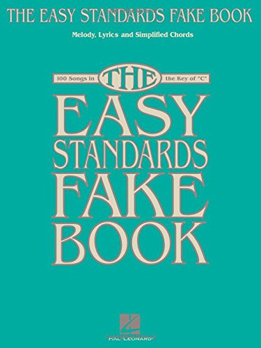 9781423425151: THE EASY STANDARDS FAKE BOOK MELODY LYRICS & SIMPLIFIED CHORDS IN KEY OF C