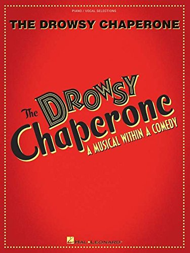 9781423425656: The Drowsy Chaperone: A Musical Within a Comedy