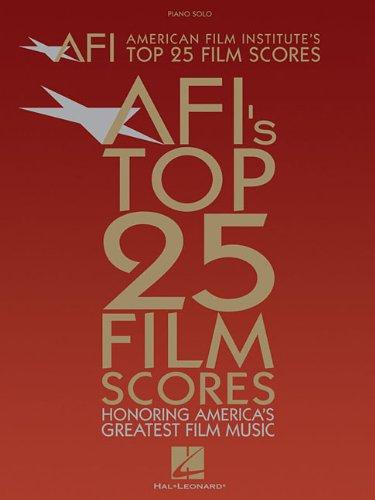 9781423425663: AMERICAN FILM INSTITUTE'S TOP 25 FILM SCORES