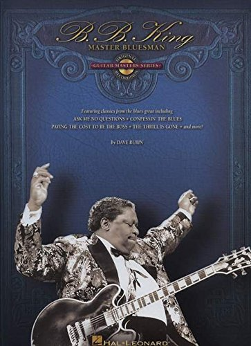 B.B. King - Master Bluesman: Deluxe Edition: Guitar Masters Series (142342574X) by Rubin, Dave; King, B.B.