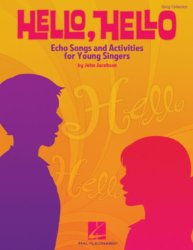 9781423426042: Hello, Hello: Echo Songs and Activities for Young Singers (Expressive Art (Choral))