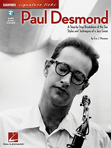 9781423426295: Paul Desmond: A Step-by-Step Breakdown of the Sax Styles and Techniques of a Jazz Great (Signature Licks)