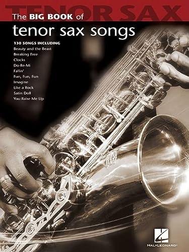 9781423426660: The Big Book Of Tenor Sax Songs. Tenor Saxophone Solo Book: Noten für Tenor-Saxophon (Big Book (Hal Leonard))
