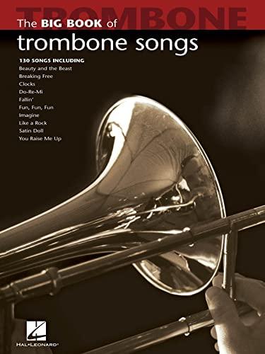 9781423426691: Big Book Of Trombone Songs (Big Book (Hal Leonard))