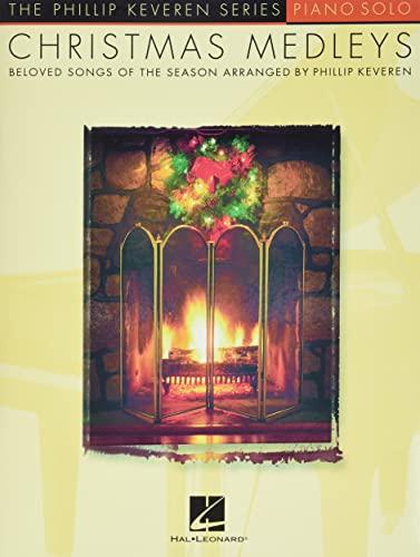 9781423426738: Christmas Medleys (Piano Solo) (The Phillip Keveren Series: Piano Solo)