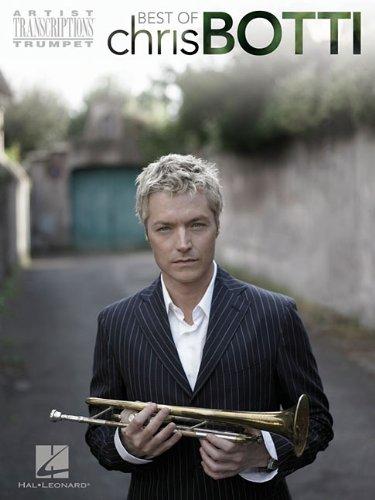 Best of Chris Botti Artist Transcriptions Trumpet: Botti, Chris
