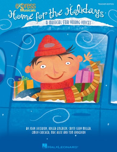 9781423427445: Home for the Holidays: A Musical for Young Voices (Teacher's Edition)