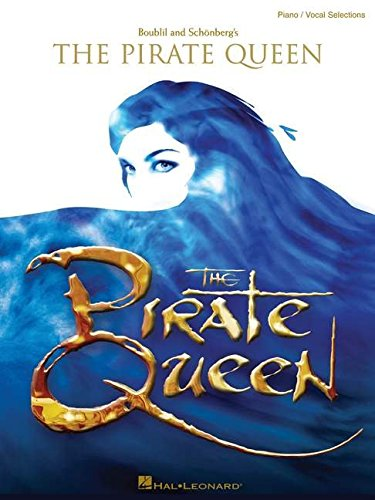 9781423429876: The Pirate Queen (Piano/Vocal Selections)