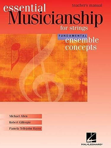 9781423431008: Essential Musicianship for Strings - Ensemble Concepts: Fundamental Level - Teacher's Manual