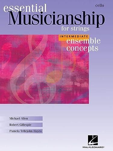 9781423431091: Ensemble Concepts For Stringsintermediate Level Cello (Natl. Ed.) (Essential Musicianship)
