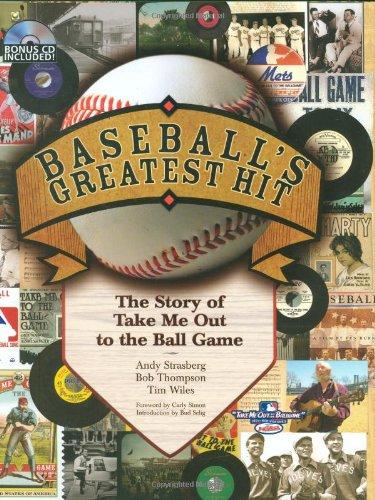 "Baseball's Greatest Hit: The Story of ""Take Me Out to the Ball Game"" BK/CD: Thompson, ..."