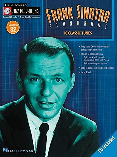 9781423433231: Frank Sinatra Standards: 10 Classic Tunes [With Free Audio CD] (For B-flat, E-flat, C and Bass Clef instruments) (Hal Leonard Jazz Play-Along)