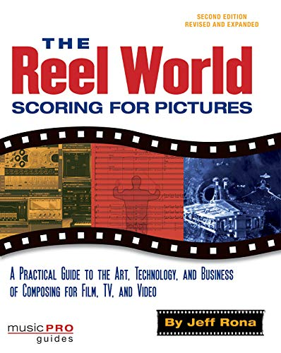The Reel World: Scoring for Pictures (Music Pro Guides): Rona, Jeff