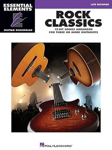 9781423435600: ROCK CLASSICS - ESSENTIAL ELEMENTS GUITAR ENSEMBLES LATE BEGINNER