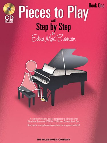 9781423436119: Pieces to Play - Book 1 with CD: Piano Solos Composed to Correlate Exactly with Edna Mae Burnam's Step by Step (Step by Step (Hal Leonard))