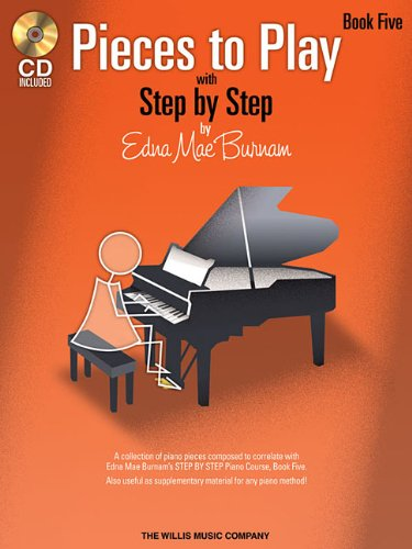 9781423436157: Pieces to Play - Book 5 with CD: Piano Solos Composed to Correlate Exactly with Edna Mae Burnam's Step by Step