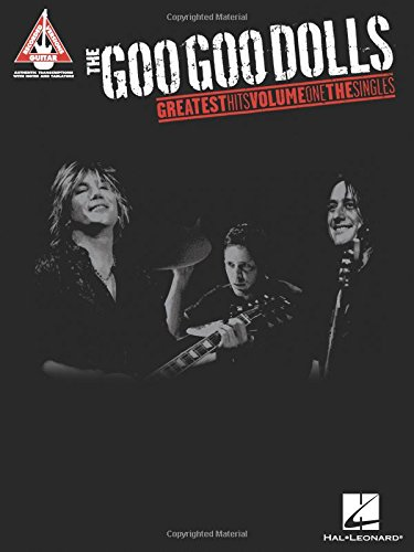9781423436218: The Goo Goo Dolls Greatest Hits Volume 1 The Singles Guitar Tab Book (Guitar Recorded Versions)