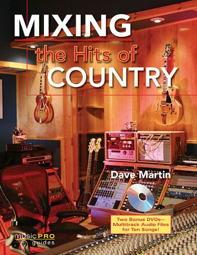 9781423438502: Mixing the Hits of Country: Music Pro Guides