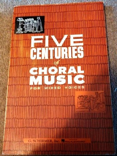 FIVE CENTURIES OF CHORAL MUSIC FOR MIXED VOICES Format: Paperback
