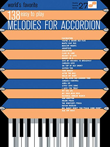 9781423440826: 138 Easy to Play Melodies for Accordion: World's Favorite Series Volume 27