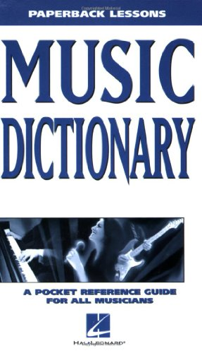 Music Dictionary: A Pocket Reference Guide for All Musicians (Paperback Lessons)