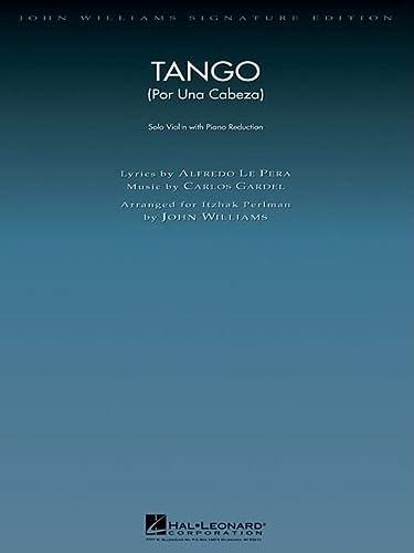 9781423442257: Tango (Por Una Cabeza): Solo Violin with Piano Reduction (John Williams Signature Editions)