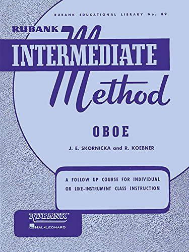 Rubank Intermediate Method - Oboe  (Rubank Educational Library No. 89): Joseph E. Skornicka; R. ...