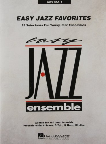 9781423444473: Easy Jazz Favorites Alto Sax 1: 15 Selections for Young Jazz Ensembles (Easy Jazz Ensemble)