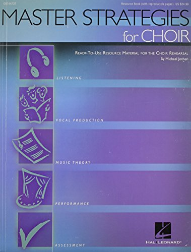 Master Strategies for Choir: Ready-to-Use Resource Material for the Choir Rehearsal: Jothen, ...