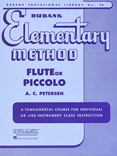 Rubank Elementary Method: Flute or Piccolo [With Charts] (Rubank Educational Library): Petersen, A....