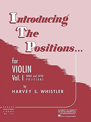 INTRODUCING THE POSITIONS FOR THE VIOLIN : Volume 1 - Third and Fifth Positions (Rubank Education...